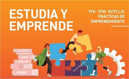 Estudia y Emprende: TFG, TFM Y Prácticas en empresa